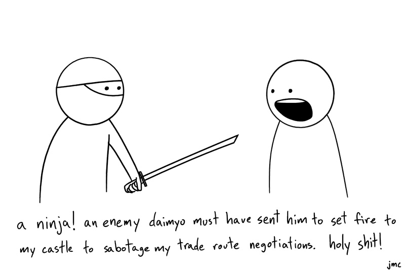 let me get my sword, and we will duel like men! like dual dueling men! duly!